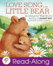 Love Song of the Little Bear ebook by Margaret Wise Brown,Katy Hudson