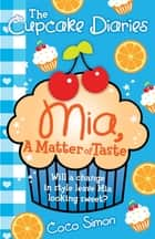 The Cupcake Diaries: Mia, a Matter of Taste ebook by Coco Simon