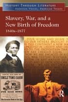 Slavery, War, and a New Birth of Freedom ebook by Jeffrey H. Hacker
