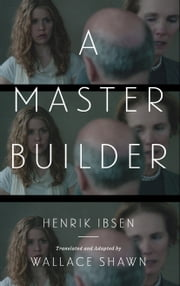 A Master Builder ebook by Henrik Ibsen,Wallace Shawn
