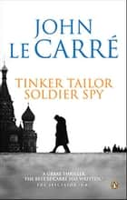 Tinker Tailor Soldier Spy ebook by John le Carré