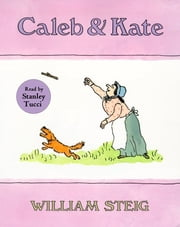 Caleb and Kate ebook by William Steig,William Steig,Stanley Tucci