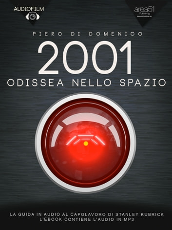 2001 Odissea nello spazio. Audiofilm ebook by Piero Di Domenico