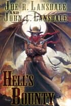 Hell's Bounty ebook by Joe R. Lansdale,John L. Lansdale