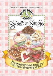 Sweet & Simple Cookbook - Scrumptious sweet treats & easy ideas for stirring up fun! ebook by Gooseberry Patch