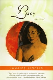 Lucy - A Novel ebook by Jamaica Kincaid