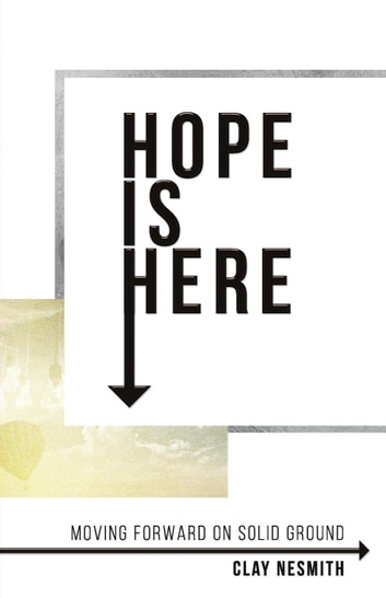 Hope Is Here! ebook by Clay NeSmith