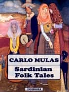 Sardinian Folk Tales ebook by Carlo Mulas