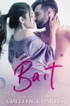 Bait - Reel Love, #1 ebook by