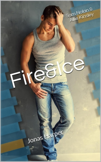 Fire&Ice 7.5 - Jonas Harper ebook by Allie Kinsley,Sam Nolan