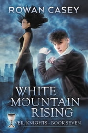 White Mountain Rising ebook by Rowan Casey