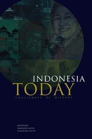 Indonesia Today - Challenges of History ebook by Grayson J. Lloyd,Shannon L. Smith