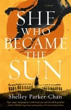 She Who Became the Sun ebook by Shelley Parker-Chan