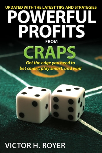 Powerful Profits From Craps ebook by Victor H. Royer