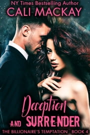 Deception and Surrender - The Billionaire's Temptation Series, #4 ebook by Cali MacKay
