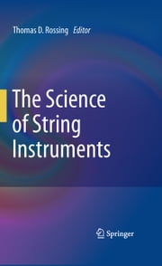 The Science of String Instruments ebook by Thomas D. Rossing