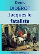 Jacques le fataliste - Edition intégrale ebook by Denis DIDEROT
