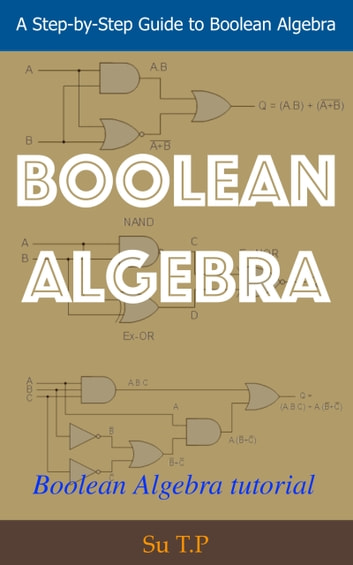 Boolean Algebra - Boolean Algebra tutorial ebook by Su TP