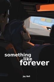 Something Like Forever ebook by Jay Bell
