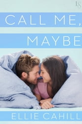 Call Me, Maybe ebook by Ellie Cahill