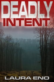 Deadly Intent ebook by Laura Eno