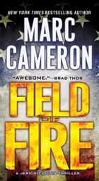 Field of Fire ebook de Marc Cameron
