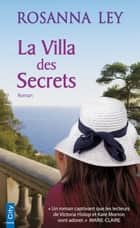 La Villa des Secrets eBook by Rosanna Ley
