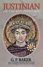 Justinian ebook by G. P. Baker