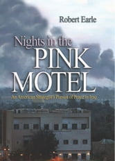 Nights in the Pink Motel - An American Strategist's Pursuit of Peace in Iraq ebook by Robert Earle
