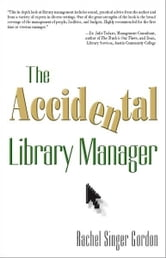 The Accidental Library Manager ebook by Rachel Singer Gordon