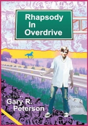 Rhapsody In Overdrive ebook by Gary R. Peterson