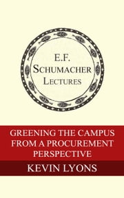 Greening the Campus from a Procurement Perspective Ebook di Kevin Lyons, Hildegarde Hannum