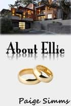 About Ellie ebook by PAIGE SIMMS