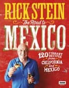 Rick Stein: The Road to Mexico ebook by Rick Stein