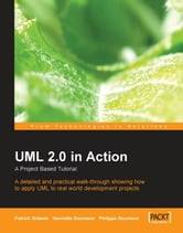 UML 2.0 in Action: A project-based tutorial ebook by Henriette Baumann, Patrick Grassle, Philippe Baumann