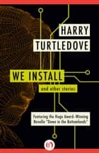 We Install ebook by Harry Turtledove