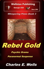 Rebel Gold (Whispering Pines Book 3) ebook by Charles Wells