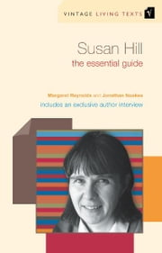 Susan Hill - The Essential Guide ebook by Margaret Reynolds,Jonathan Noakes