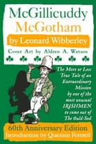 McGillicuddy McGotham: Special 60th Anniversary Edition ebook by Leonard Wibberley