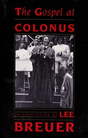 The Gospel at Colonus ebook by Lee Breuer