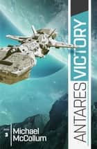 Antares Victory ebook by Michael McCollum