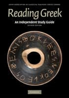 An Independent Study Guide to Reading Greek ebook by Joint Association of Classical Teachers