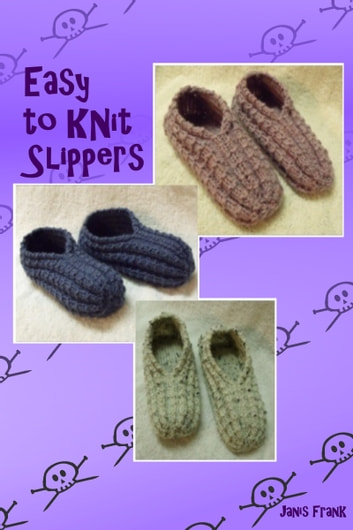 Easy to Knit Slippers eBook by Janis Frank