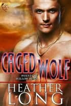 Caged Wolf ebook by Heather Long