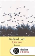 Der See - Roman ebook by Gerhard Roth