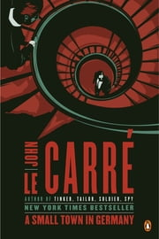 A Small Town in Germany - A Novel ebook by John le Carré