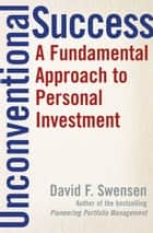 Unconventional Success ebook by David F. Swensen