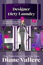 Designer Dirty Laundry - Samantha Kidd Humorous Mystery Series, #1 ebook by Diane Vallere