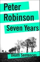 Seven Years ebook by Peter Robinson