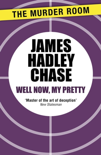 Well Now, My Pretty ebook by James Hadley Chase